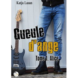 Gueule d'ange - Tome 1 : Alice