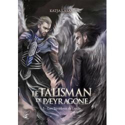 Le Talisman de Paeyragone - T.3 : Les Ténèbres de Locle de Katja Lasan