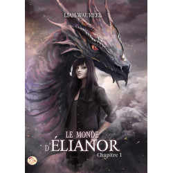 Le Monde d'Élianor - Chapitre 1 de Liah Waureel