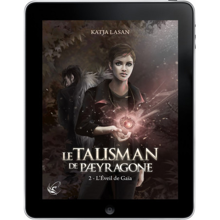 Le Talisman de Paeyragone - T.2: L'Éveil de Gaïa de Katja Lasan