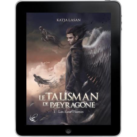 Le Talisman de Paeyragone - T.1 : Les Sans-Plumes de Katja Lasan