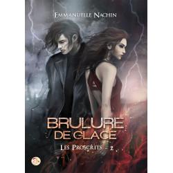 Brûlure de Glace - Tome 2 : Les Proscrits de Emmanuelle Nachin
