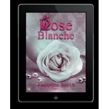 Rose Blanche Ebook de Amanda Bayle