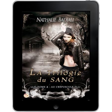 Trilogie du Sang Tome 2 de Nathalie Badiali