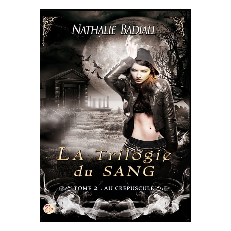 La Trilogie du sang - Tome 2 : Au Crépuscule de Nathalie Badiali