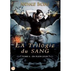 La Trilogie du sang - Tome 1 : En plein jour de Nathalie Badiali
